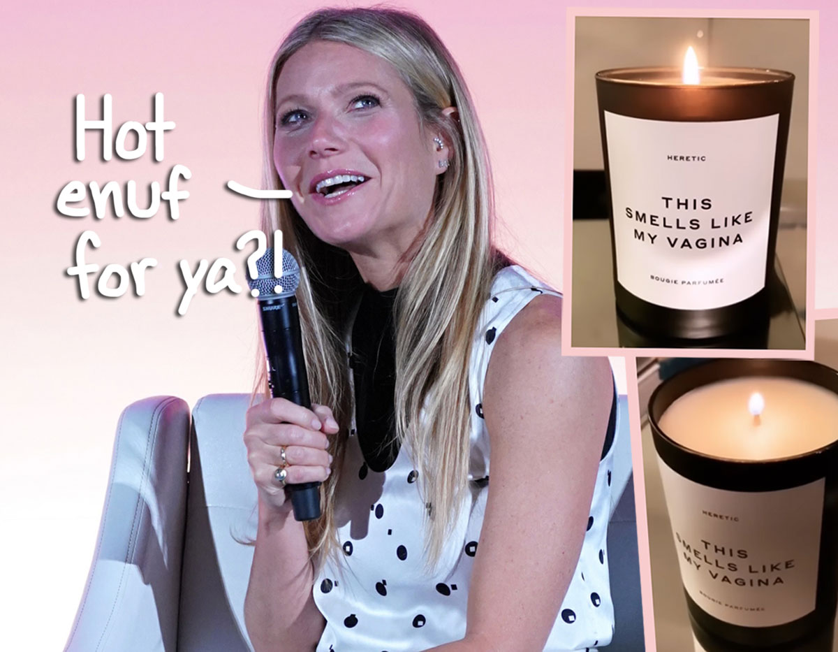 Gwyneth Paltrow's Infamous 'Vagina' Candle Reportedly EXPLODED In Woman's Home!